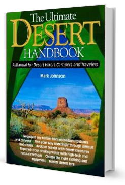 The Ultimate Desert Handbook: A Manual for Desert Hikers, Campers and Travelers